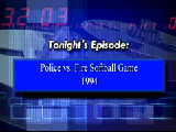 6 Revisited - # 110: Police & Fire Softball Games