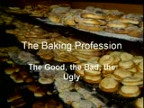 The Bakery Profession - The Good, the Bad, the Ugly
